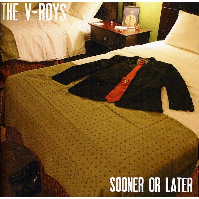 V-Roys SOONER OR LATER CD