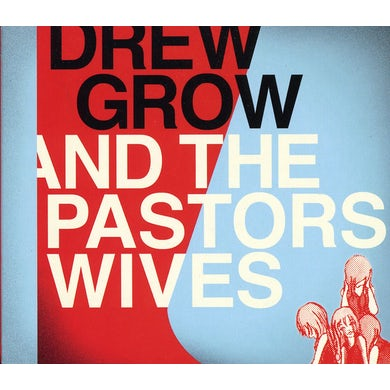 Drew Grow & Pastors Wives DREW GROW & THE PASTORS WIVES CD