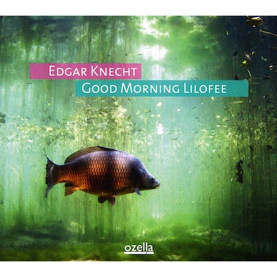 Edgar Knecht GOOD MORNING LILOFEE CD