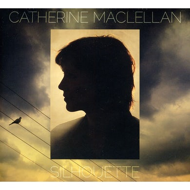 Catherine MacLellan SILHOUETTE CD