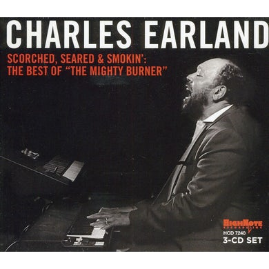 Charles Earland SCORCHED SEARED & SMOKIN: B.O. MIGHTY BURNER CD