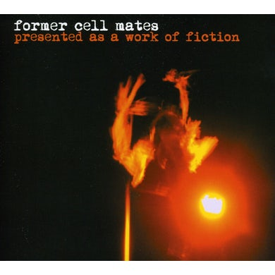 Former Cell Mates PRESENTED AS A WORK OF FICTION CD