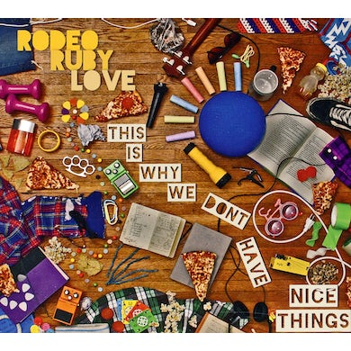 Rodeo Ruby Love THIS IS WHY WE DON'T HAVE NICE THINGS CD