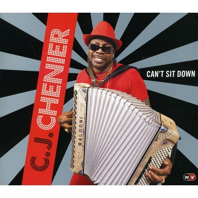 C.J. Chenier CAN'T SIT DOWN CD