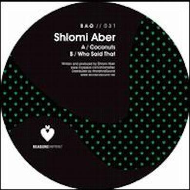 Shlomi Aber COCONUTS / WHO SAID THAT Vinyl Record