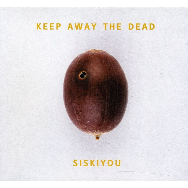 Siskiyou KEEP AWAY THE DEAD CD