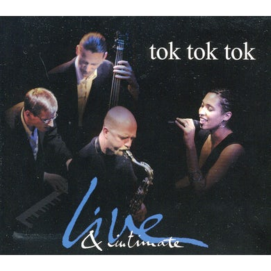 Tok Tok Tok LIVE & INTIMATE CD