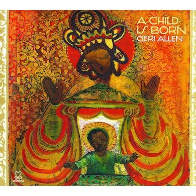 Geri Allen CHILD IS BORN CD