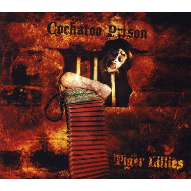 Tiger Lillies COCKATOO PRISON CD