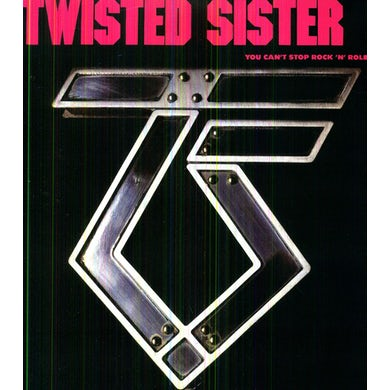 Twisted Sister YOU CAN'T STOP ROCK N ROLL Vinyl Record