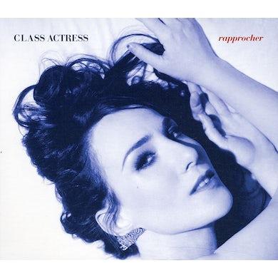 Class Actress RAPPROCHER CD