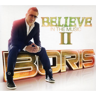 Boris BELIEVE IN THE MUSIC II CD