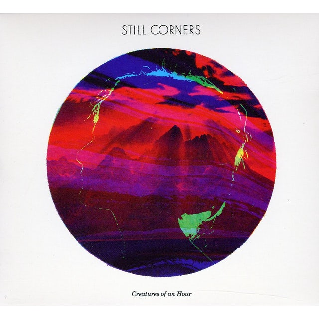 Still Corners CREATURES OF AN HOUR CD