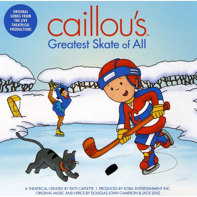 CAILLOU'S GREATEST SKATE OF ALL CD