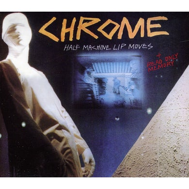 Chrome HALF MACHINE LIP MOVES CD