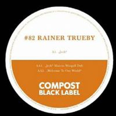 Rainer Trueby COMPOST BLACK LABEL 82 Vinyl Record