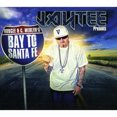 Jay Tee PRESENTS BAY TO SANTA FE CD
