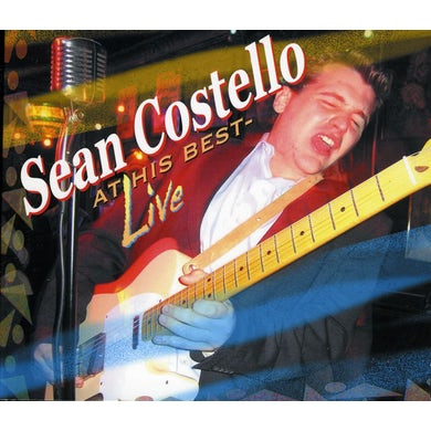 Sean Costello AT HIS BEST: LIVE CD