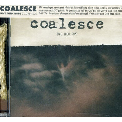 Coalesce GIVE THEM ROPE CD