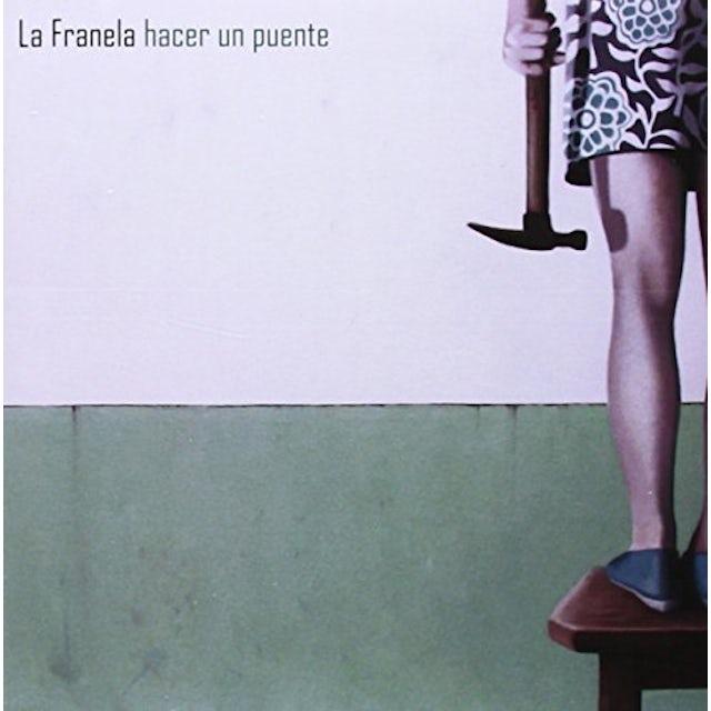 La Franela HACER UN PUENTE CD
