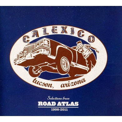 Calexico SELECTIONS FROM ROAD ATLAS 1998-2011 CD
