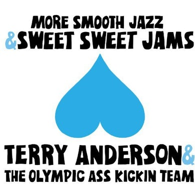 Terry Anderson & Olympic Ass-Kickin Team MORE SMOOTH JAZZ & SWEET SWEET JAMS Vinyl Record