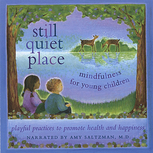 Amy Saltzman M.D. STILL QUIET PLACE: MINDFULNESS FOR YOUNG CHILDREN CD