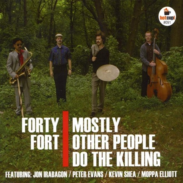 Mostly Other People Do The Killing FORTY FORT CD
