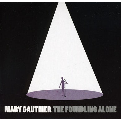 Mary Gauthier THE FOUNDLING ALONE CD