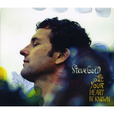 Steve Gold LET YOUR HEART BE KNOWN CD
