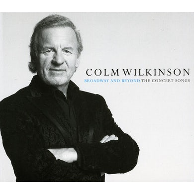 Colm Wilkinson BROADWAY AND BEYOND THE CONCERT SONGS CD
