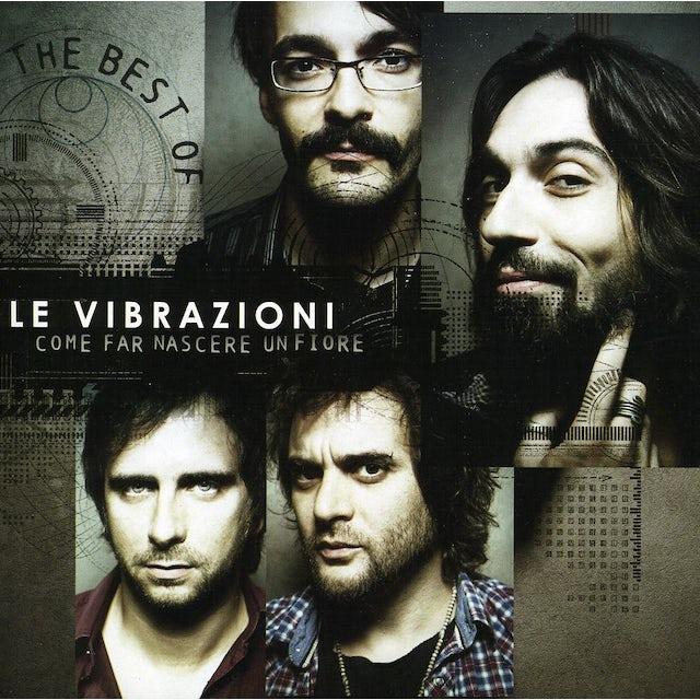 Le Vibrazioni COME FAR NASCERE UN FIORE: BEST OF CD