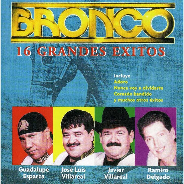 Bronco 16 GRANDES EXITOS CD