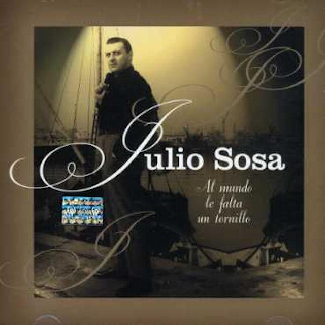 Julio Sosa AL MUNDO LE FALTA UN TORNILLO CD