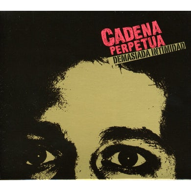 Cadena Perpetua DEMASIADA INTIMIDAD CD