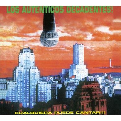 Los Autenticos Decadentes CUALQUIERA PUEDE CANTAR CD