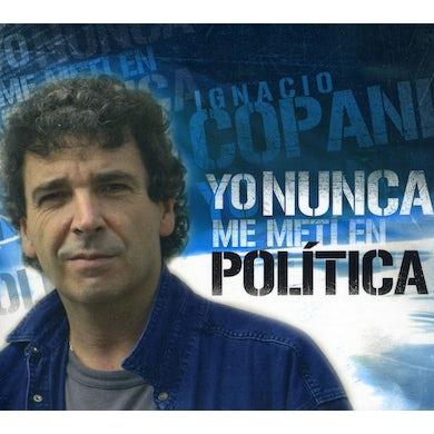 Ignacio Copani YO NUNCA ME METI EN POLITICA CD