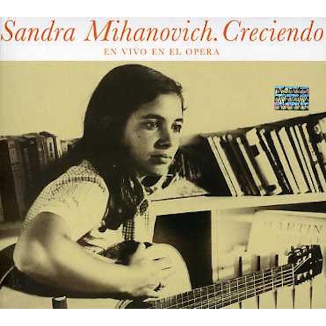 Sandra Mihanovich CRECIENDO: EN VIVO EN EL OPERA CD