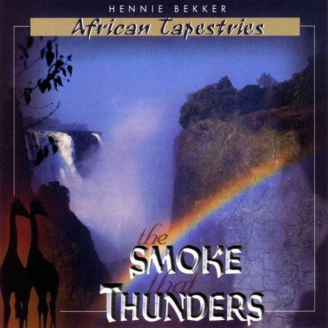 Hennie Bekker AFRICAN TAPESTRIES - THE SMOKE THAT THUNDERS CD