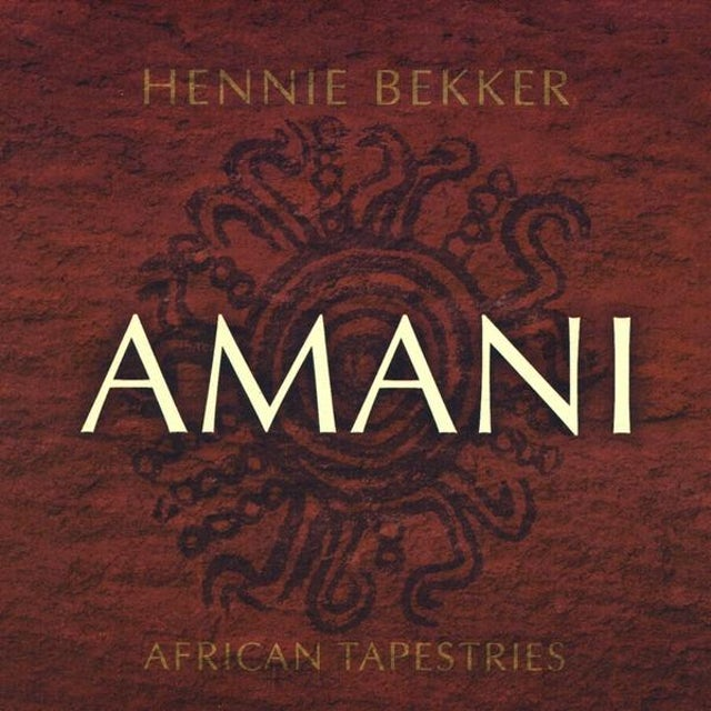 Hennie Bekker AFRICAN TAPESTRIES - AMANI CD
