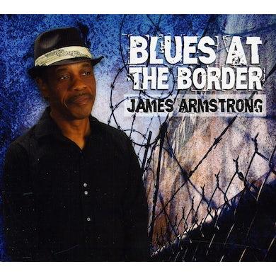 James Armstrong BLUES AT THE BORDER CD