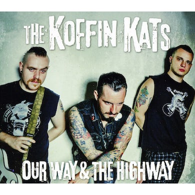 Koffin Kats OUR WAY & THE HIGHWAY CD