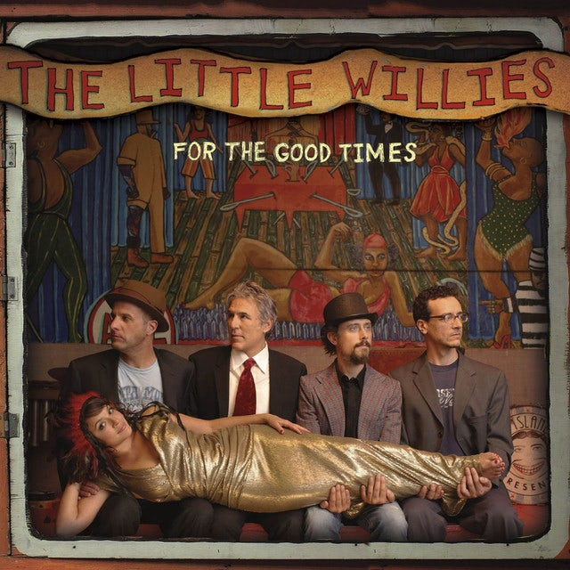Little Willies FOR THE GOOD TIMES Vinyl Record
