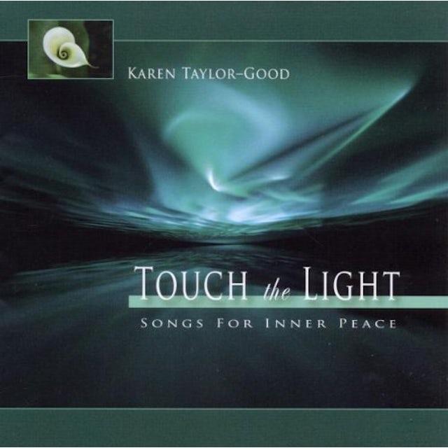 Karen Taylor-Good TOUCH THE LIGHT CD