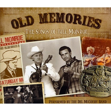 Del Mccoury OLD MEMORIES: THE SONGS OF BILL MONROE CD