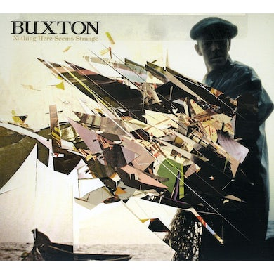 Buxton NOTHING HERE SEEMS STRANGE CD