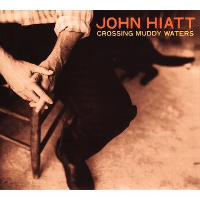 John Hiatt CROSSING MUDDY WATERS CD