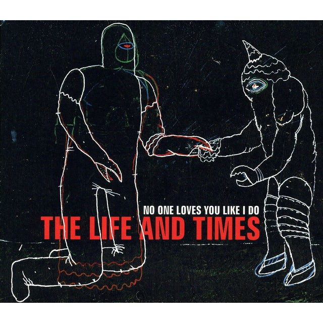 The Life and Times NO ONE LOVES YOU LIKE I DO CD