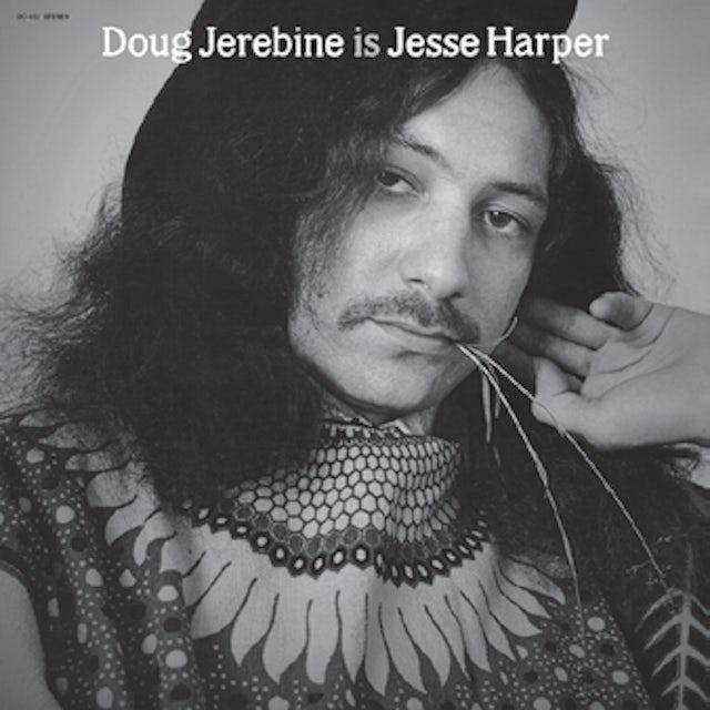 Doug Jerebine IS JESSE HARPER (Vinyl)