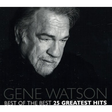 Gene Watson BEST OF THE BEST 25 GREATEST HITS CD